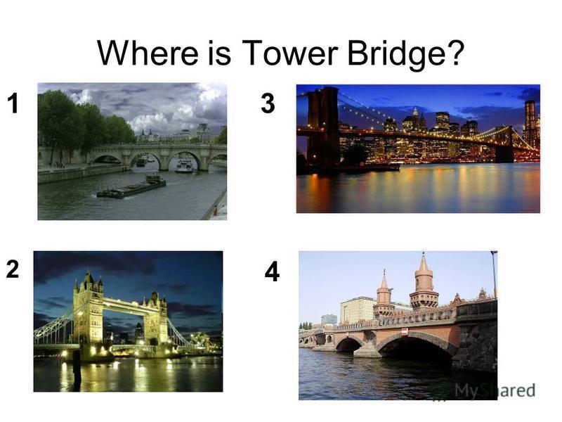 Where is Tower Bridge? 2 13 4
