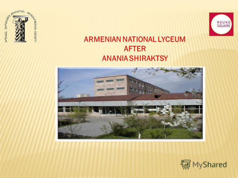 ARMENIAN NATIONAL LYCEUM AFTER ANANIA SHIRAKTSY