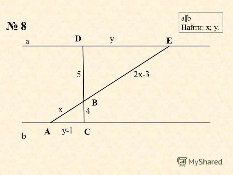 52x-3 y-1 y 4 x b a 8 a||b Найти: x; y. E D B C A