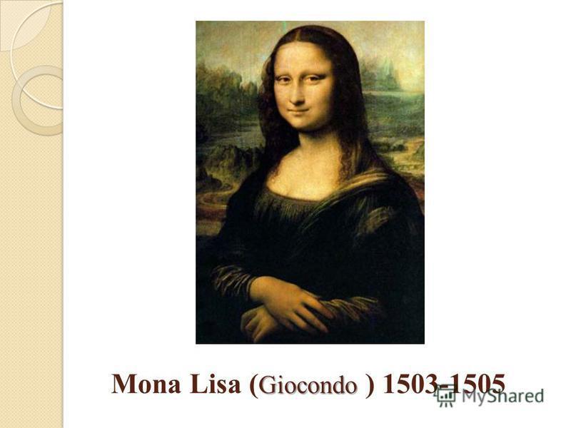 Giocondo Mona Lisa ( Giocondo ) 1503-1505