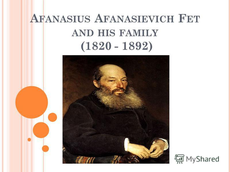 A FANASIUS A FANASIEVICH F ET AND HIS FAMILY (1820 - 1892)