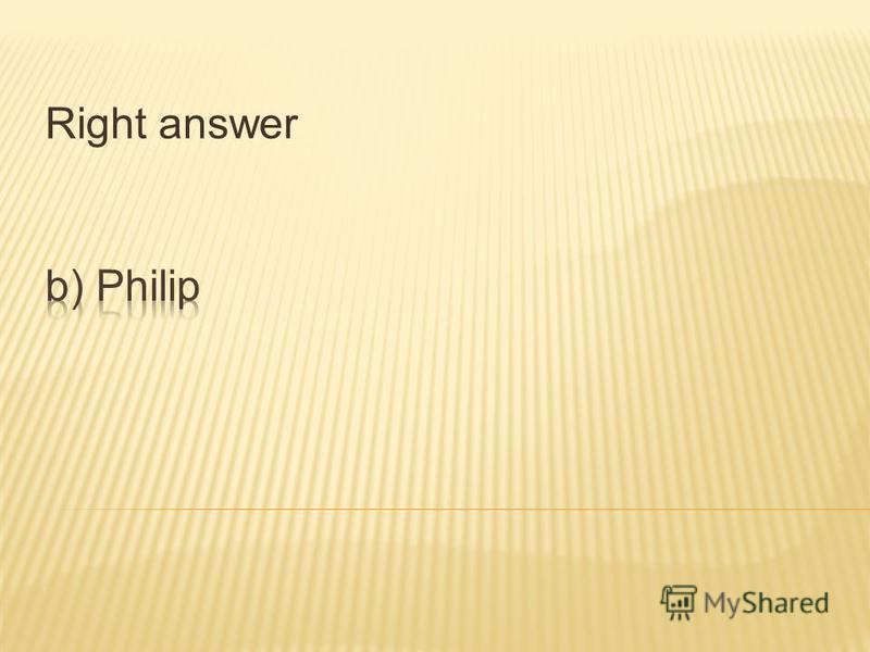a) Henry b) Philip c) Jackson d) Edward a) Henry b) Philip c) Jackson d) Edward