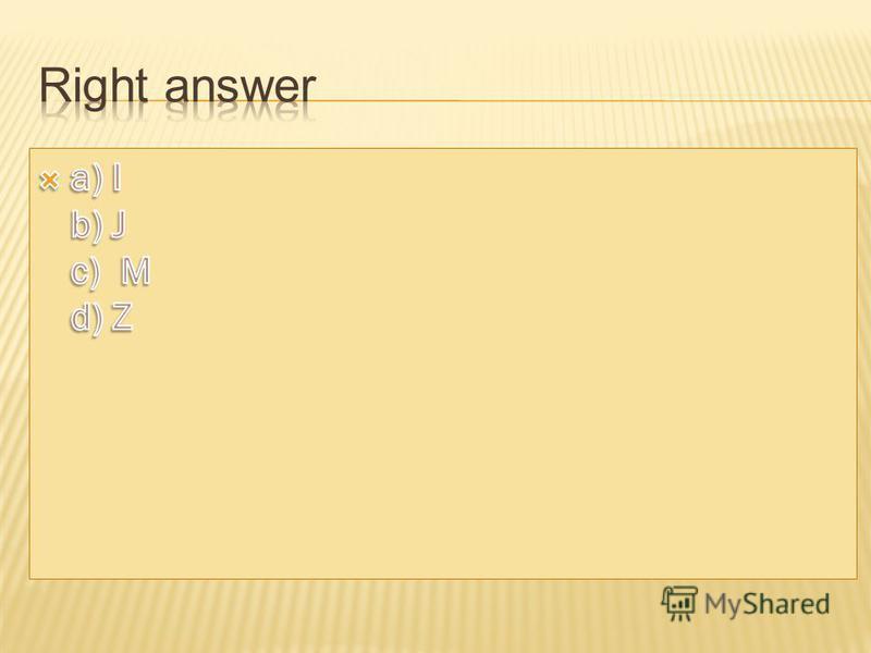a) Z b) I c) M d) J