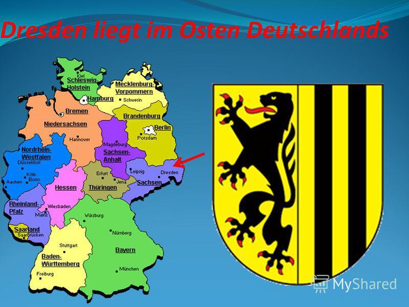 Dresden liegt im Osten Deutschlands