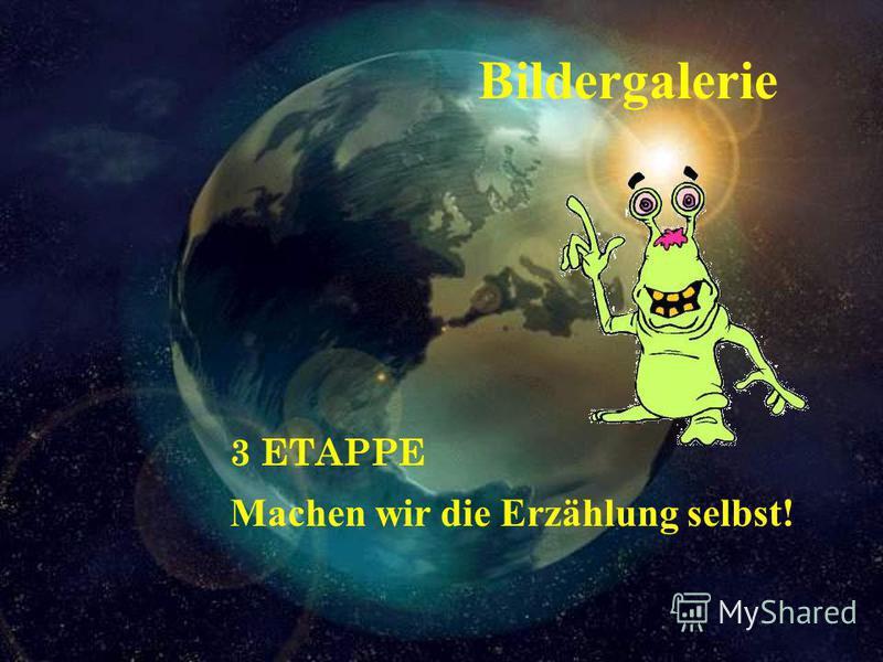 3 ETAPPE Machen wir die Erzählung selbst! Bildergalerie