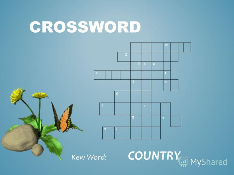 1 w 2 3 oa 4 l 5 s 6 7 r 8 e 9i CROSSWORD Kew Word: COUNTRY