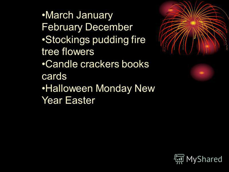 March January February December Stockings pudding fire tree flowers Candle crackers books cards Halloween Monday New Year Easter