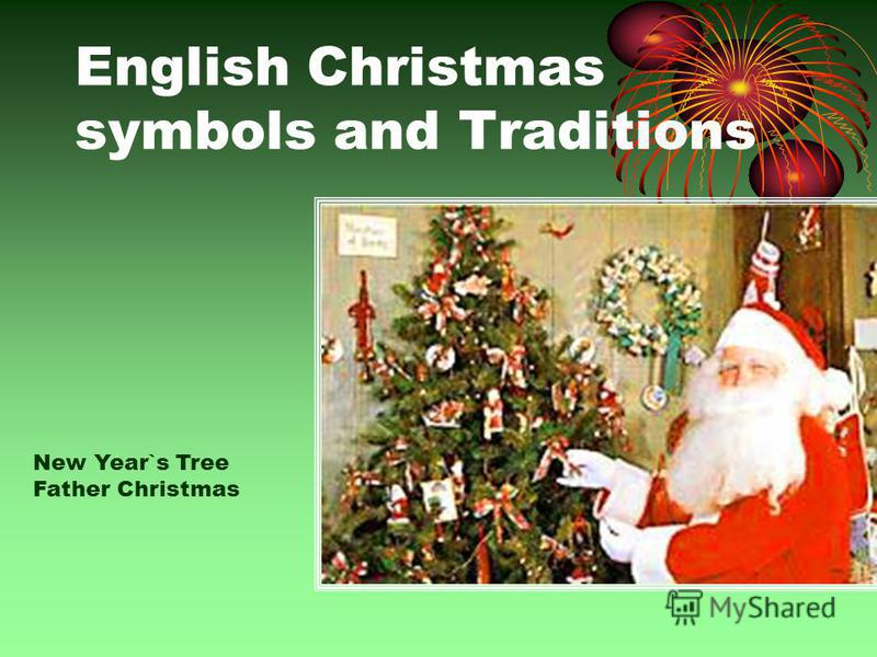 English Christmas symbols and Traditions New Year`s Tree Father Christmas
