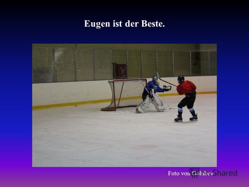 Eugen ist der Beste. Foto von Golubev