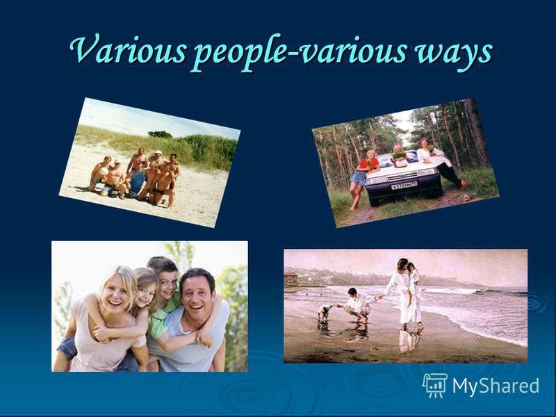 Various people-various ways