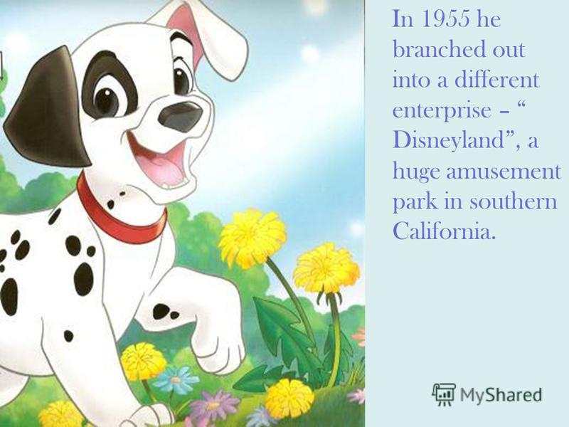 In 1955 he branched out into a different enterprise – Disneyland, a huge amusement park in southern California.