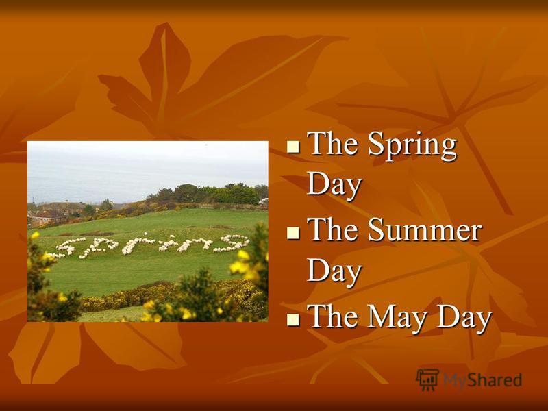 The Spring Day The Spring Day The Summer Day The Summer Day The May Day The May Day