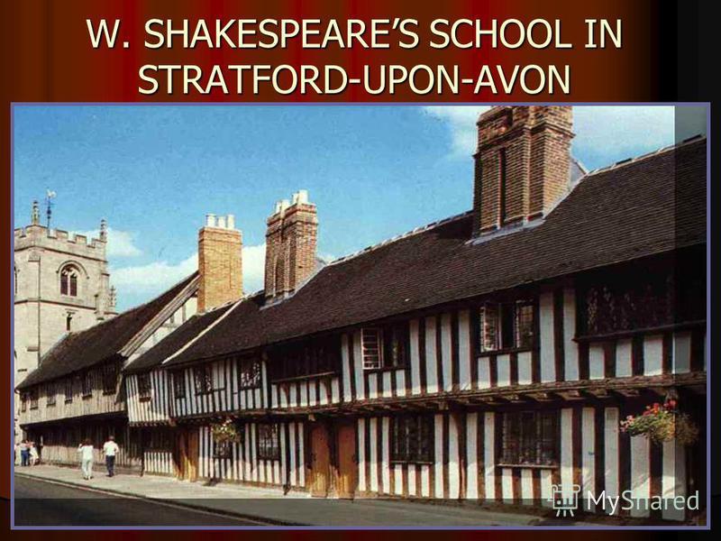 W. SHAKESPEARES SCHOOL IN STRATFORD-UPON-AVON