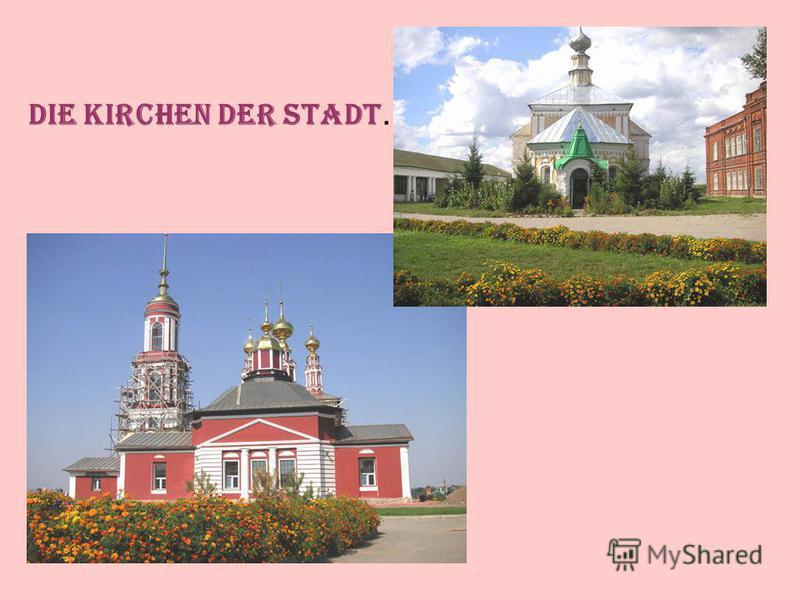 Die Kirchen der Stadt.