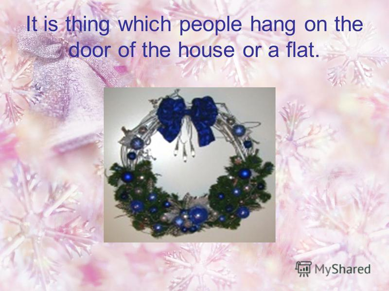 It is thing which people hang on the door of the house or a flat.