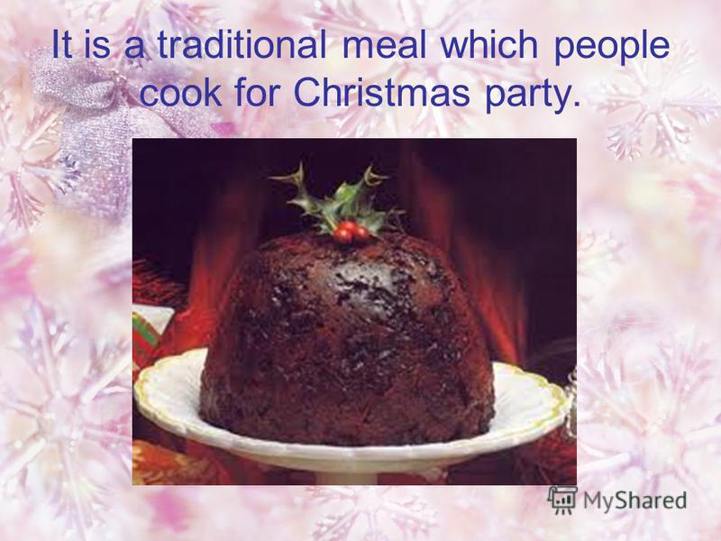 It is a traditional meal which people cook for Christmas party.