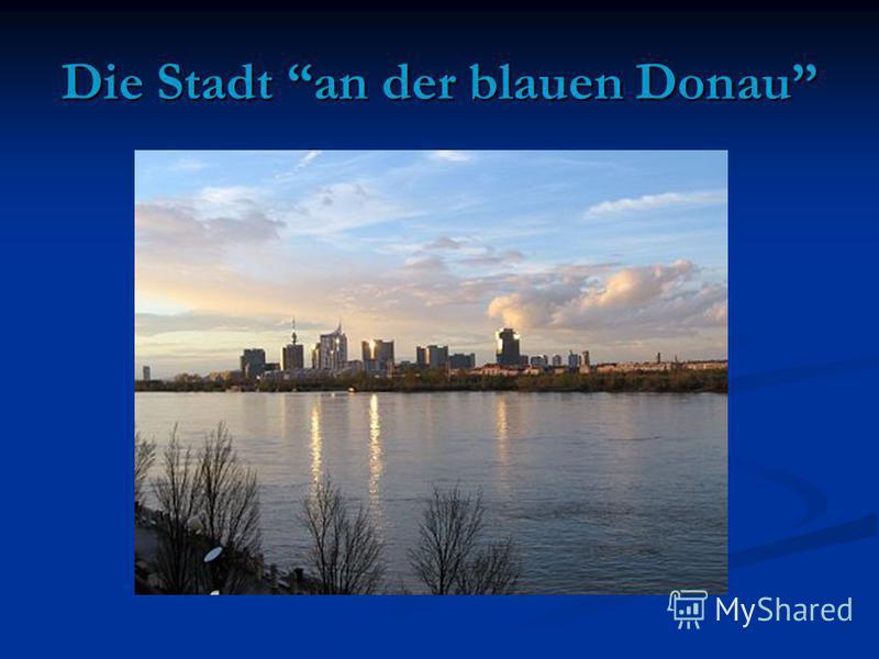 Die Stadt an der blauen Donau