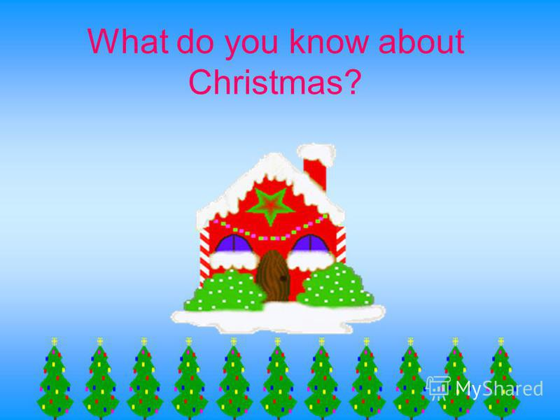 What do you know about Christmas?