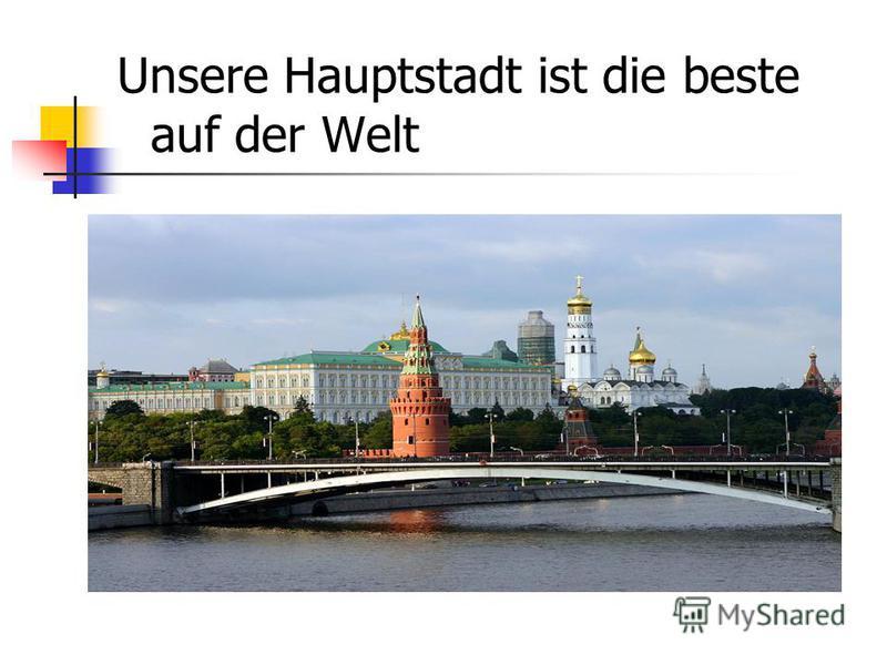 Unsere Hauptstadt ist die beste auf der Welt