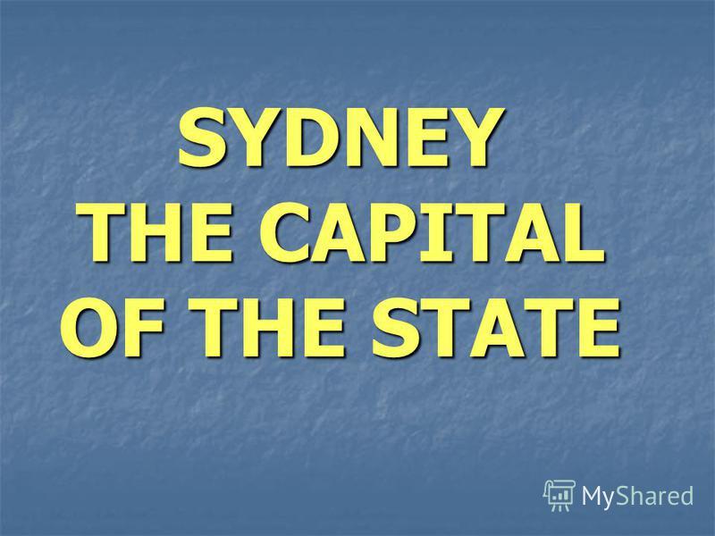 SYDNEY THE CAPITAL OF THE STATE
