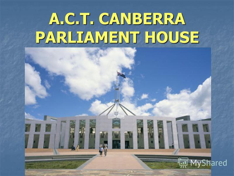 A.C.T. CANBERRA PARLIAMENT HOUSE