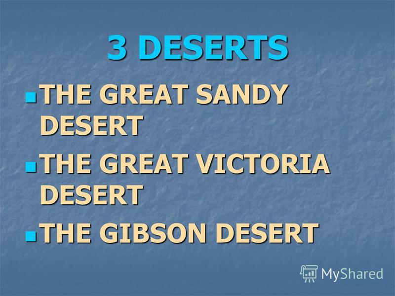 3 DESERTS THE GREAT SANDY DESERT THE GREAT SANDY DESERT THE GREAT VICTORIA DESERT THE GREAT VICTORIA DESERT THE GIBSON DESERT THE GIBSON DESERT