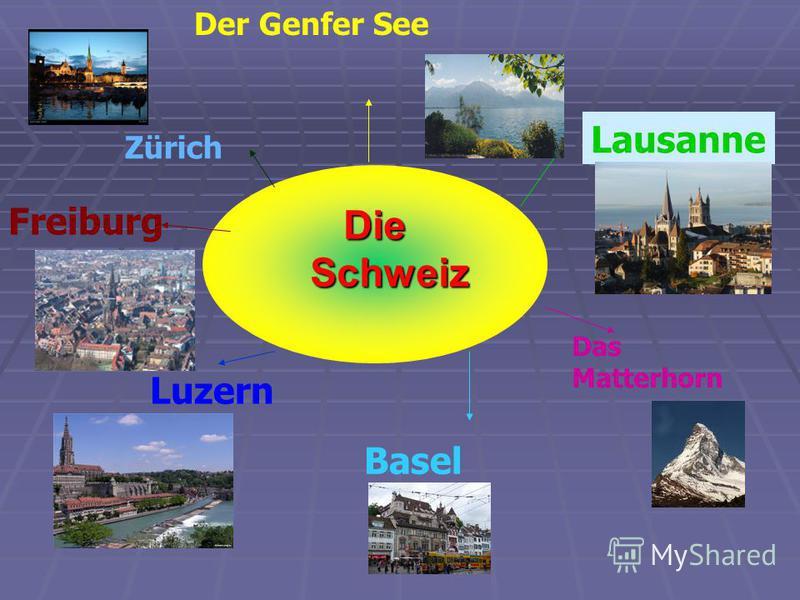 Die Schweiz Lausanne Basel Luzern Freiburg Zürich Der Genfer See Das Matterhorn