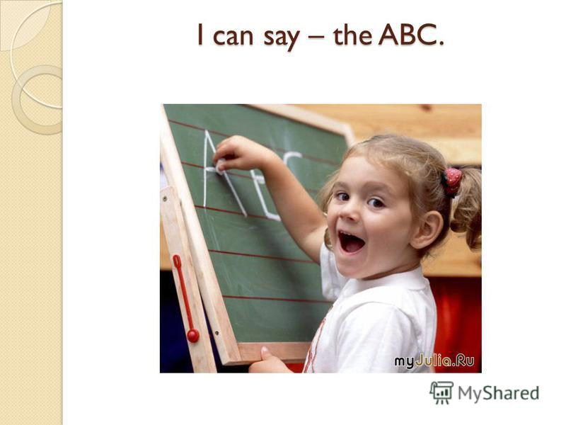 I can say – the ABC.