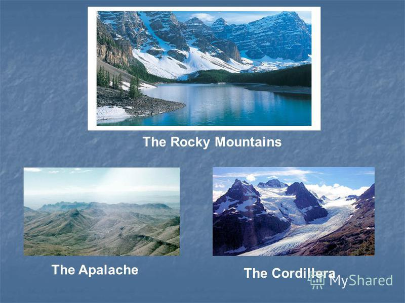 The Rocky Mountains The Apalache The Cordillera