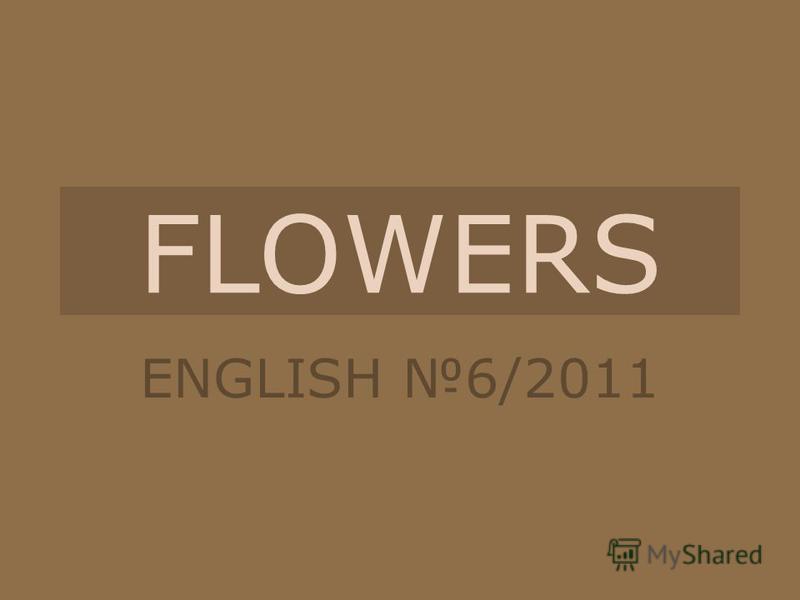 FLOWERS ENGLISH 6/2011