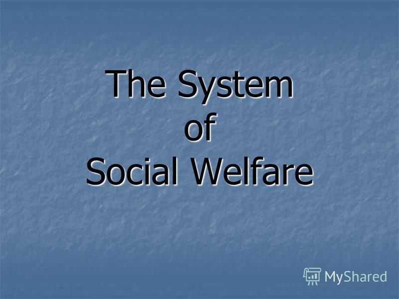 The System of Social Welfare