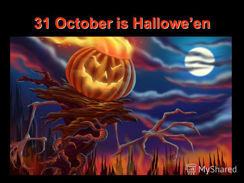 31 October is Halloween