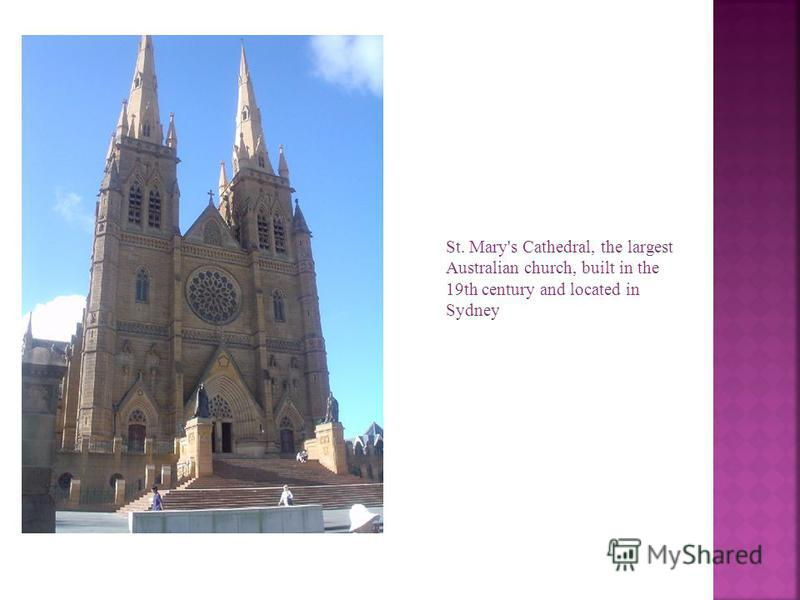 St. Mary's Cathedral, the largest Australian church, built in the 19th century and located in Sydney