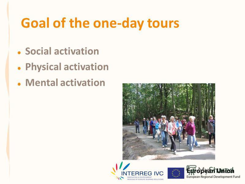 Goal of the one-day tours Social activation Physical activation Mental activation
