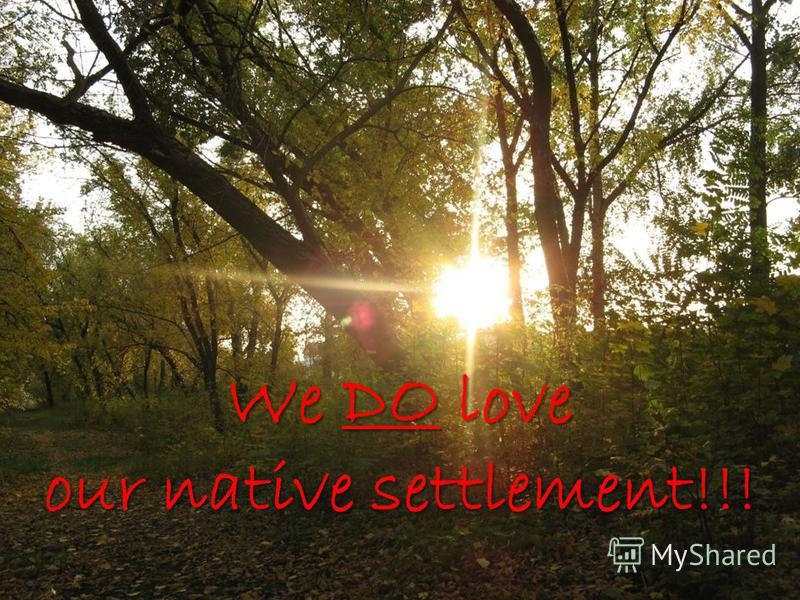 We DO love our native settlement!!!