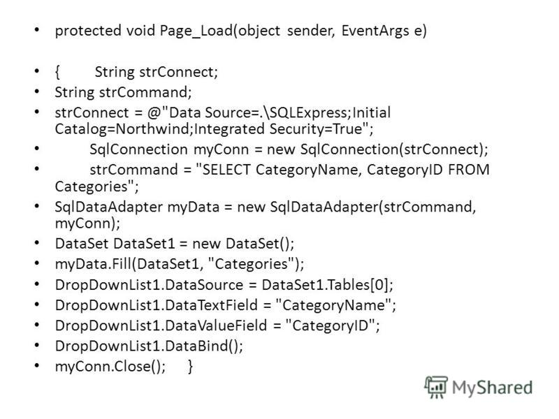 protected void Page_Load(object sender, EventArgs e) { String strConnect; String strCommand; strConnect = @