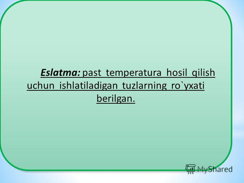 Eslatma: past temperatura hosil qilish uchun ishlatiladigan tuzlarning ro`yxati berilgan.