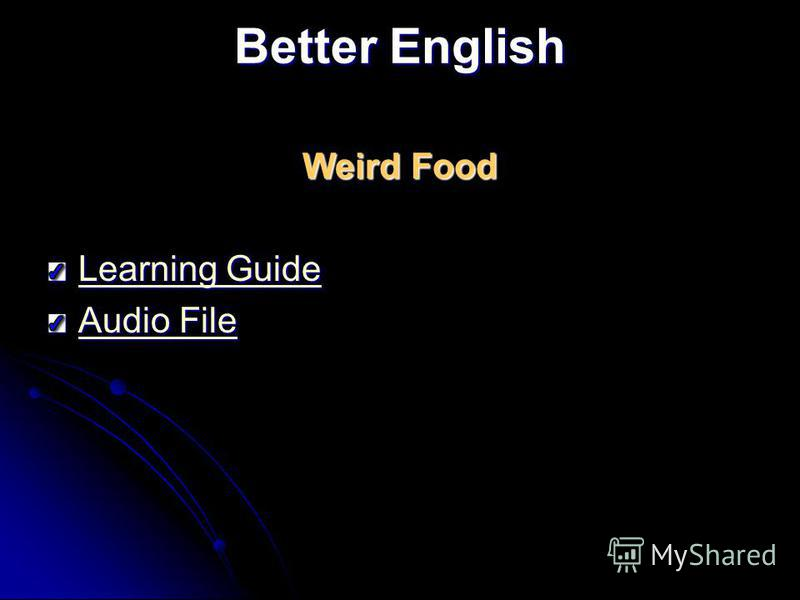 Better English Weird Food Learning Guide Learning Guide Audio File Audio File