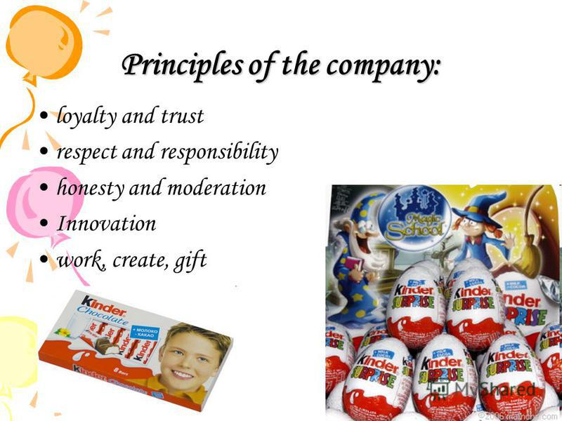 Principles of the company: loyalty and trust respect and responsibility honesty and moderation Innovation work, create, gift