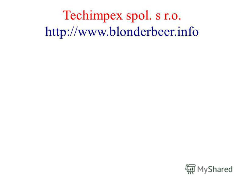 Techimpex spol. s r.o. http://www.blonderbeer.info