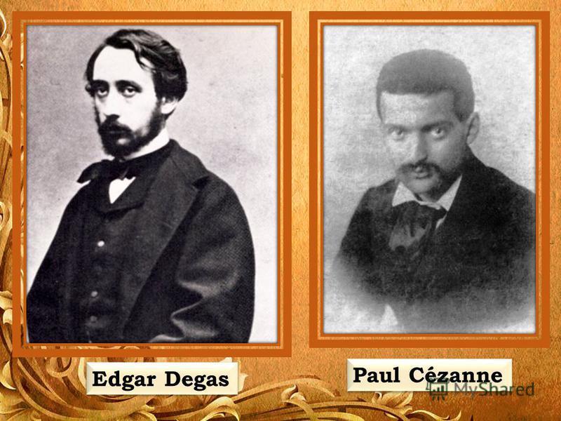 Paul Cézanne Edgar Degas