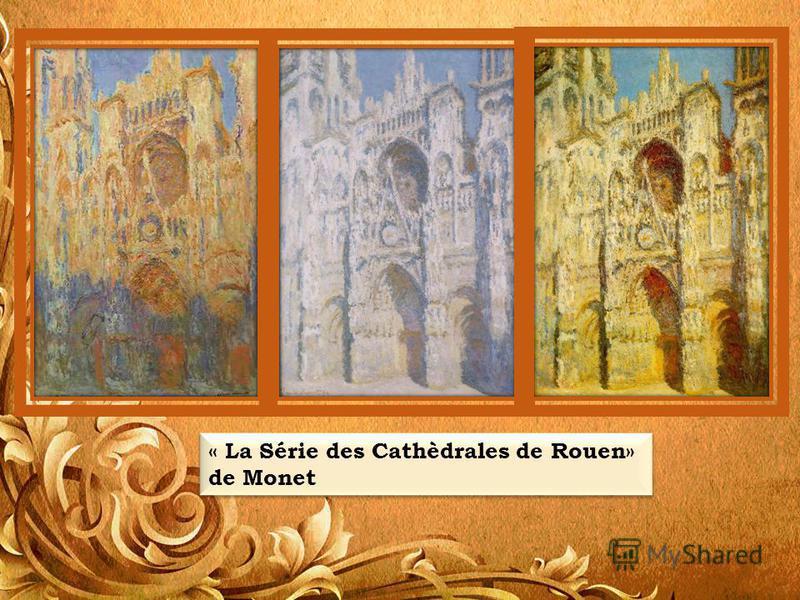 « La Série des Cathèdrales de Rouen» de Monet « La Série des Cathèdrales de Rouen» de Monet
