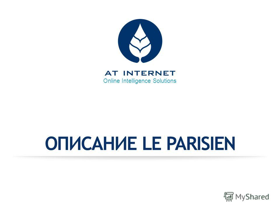 Online Intelligence Solutions ОПИСАНИЕ LE PARISIEN