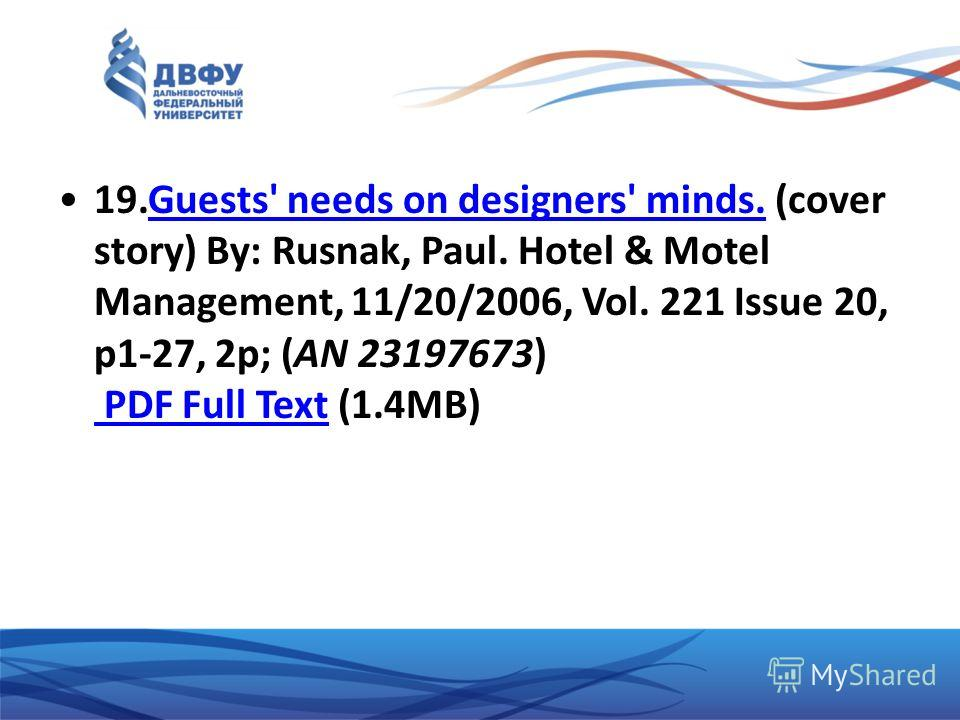 19.Guests' needs on designers' minds. (cover story) By: Rusnak, Paul. Hotel & Motel Management, 11/20/2006, Vol. 221 Issue 20, p1-27, 2p; (AN 23197673) PDF Full Text (1.4MB)Guests' needs on designers' minds. PDF Full Text