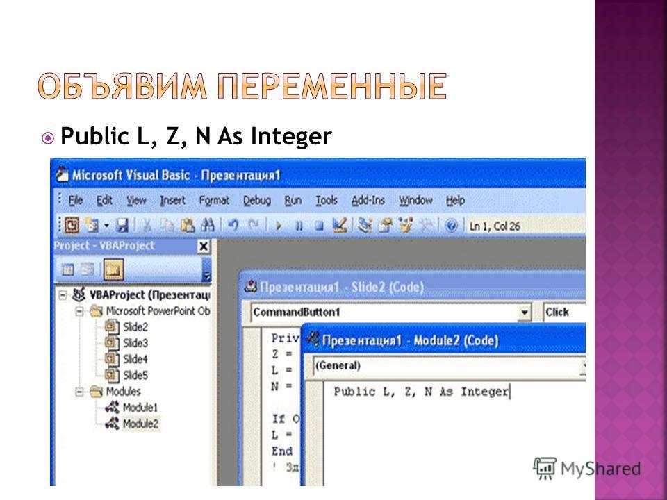 Public L, Z, N As Integer