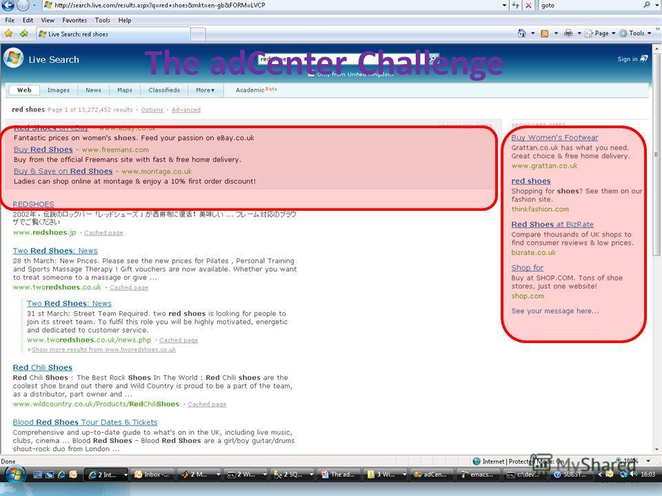 Наиболее прибыльная часть поиска Продажа «веб-пространства» на www.live.com и www.msn.com. www.live.comwww.msn.com Оплаченные ссылки (цены выставляются по аукциону) Внутреннее соревнование с упором на оплаченные ссылки The adCenter Challenge