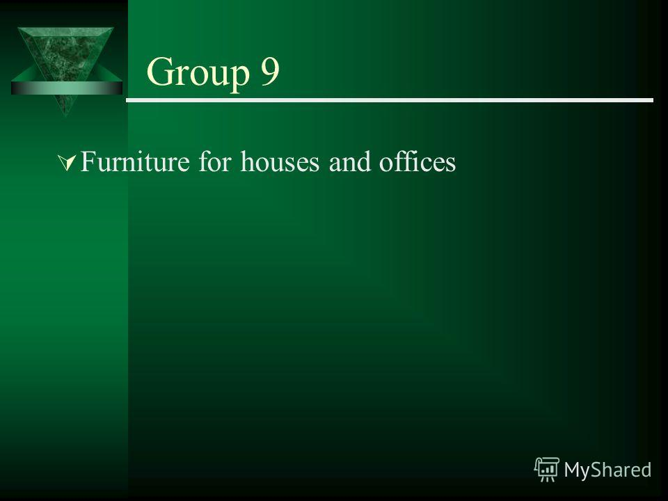 Group 9 Furniture for houses and offices