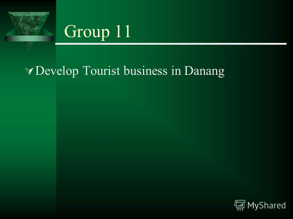 Group 11 Develop Tourist business in Danang