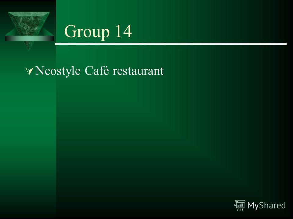 Group 14 Neostyle Café restaurant