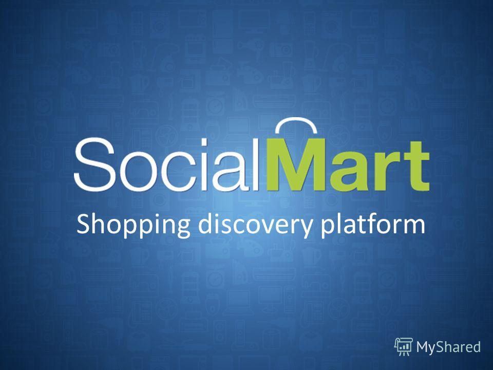 Shopping discovery platform